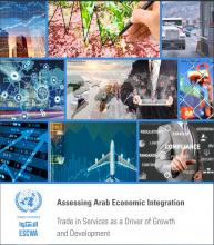 Assessing Arab Economic Integration: Trade in Services as a Driver of Growth and Development